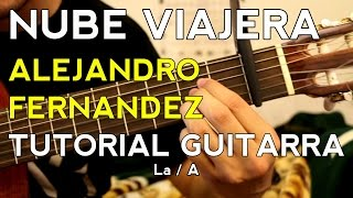 Nube Viajera - Alejandro Fernandez - TUTORIAL - Requinto - Acordes - Como tocar en Guitarra