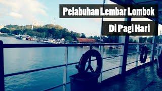 Video Suasana Pelabuhan Lembar Lombok di Pagi Hari