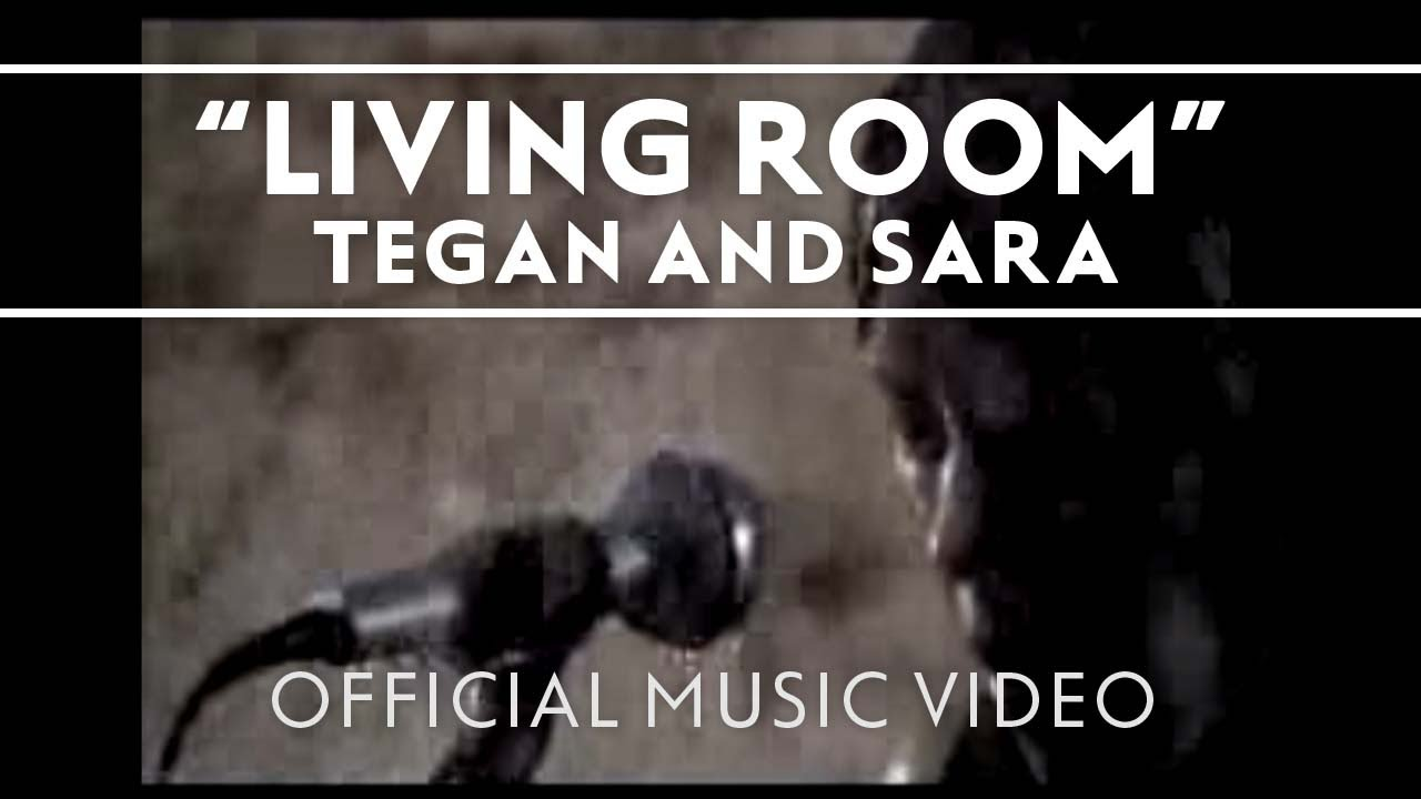 Tegan and Sara - Living Room [Music Video] - YouTube