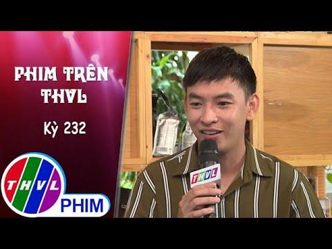 Phim Trên THVL – Kỳ 232: Gặp gỡ diễn viên Huỳnh Quý | Mẹ ghẻ