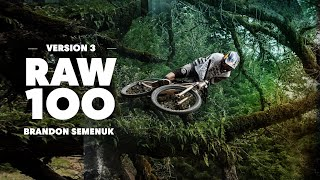 Brandon Semenuk Does It Again | Raw 100, Version 3
