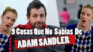 9 Things you DID NOT know about ADAM SANDLER