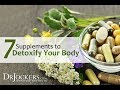 7 Supplements to Detoxify Your Body