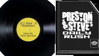 If I Had A Hammer (New Lyrics) - Preston & Steve's Daily Rush