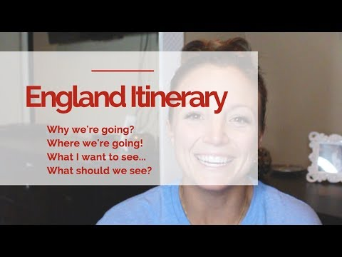 Our England Itinerary!