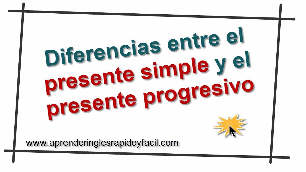 9 Presente Simple Vs Presente Progresivo Continuo Explicación Y Diferencias