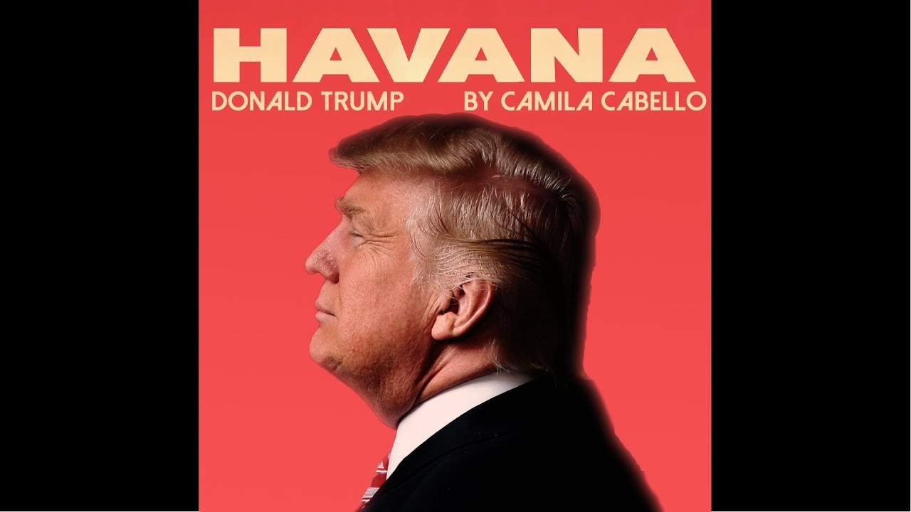 Camila Cabello – Havana ( cover by Donald Trump )