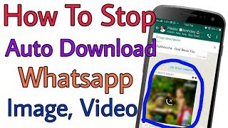 Stop Whatsapp Auto Download Image, Video, Audio