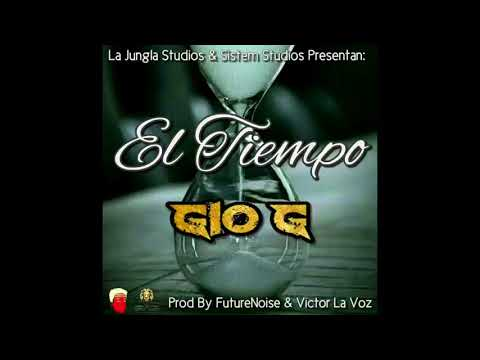 Gio-G - El Tiempo ⏳ (Prod:VictorLaVoz & FutureNoiseBeat's)