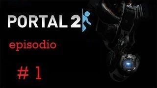 portal 2 capitulo 1  despertares ( sin comentar )