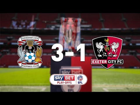 Coventry City 3 Exeter City 1 (28/5/18) EFL Sky Bet League 2 Play-off final