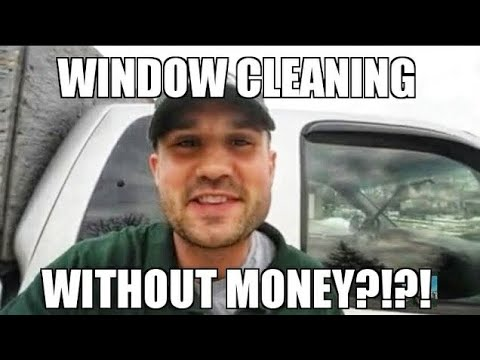 """How to Start a Window Cleaning Business? With NO Money!  """"Tutorial, Tools & Tips"""""""