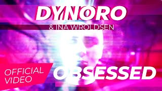Dynoro x Ina Wroldsen - Obsessed [Official Video]
