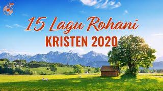 15 Lagu Rohani Kristen 2020 - Saat Teduh - Terima Kasih Tuhan