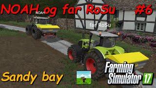 NOAH og far RoSu # 6 Farming Simulator 2017 Sandy bay