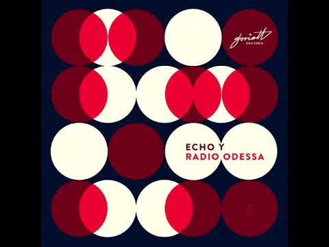 Echo Y - Radio Odessa (Original Mix)