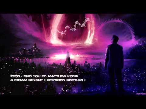 Zedd - Find You ft. Matthew Koma & Miriam Bryant (Omyqron Bootleg) [HQ Free]