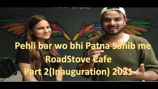Pehli bar wo bhi Patna Sahib chowk  me khula Roadstove Cafe #patna #cafe #patnasahib