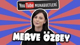 MERVE ÖZBEY - YouTube Muhabbetleri #48 Video