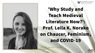 Why Study and Teach Medieval Literature Now? Prof. Leila K. Norako on Chaucer, Feminism, & COVID-19