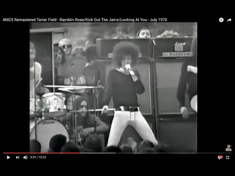 #MC5 Remastered Tartar Field  Ramblin RoseKick Out The JamsLooking At You  July 1970