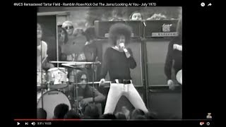 #MC5 Remastered Tartar Field - Ramblin Rose/Kick Out The Jams/Looking At You - July 1970
