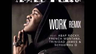 A$AP Ferg - Work (Remix) Ft. French Montana,Trinidad James, Schoolboy Q & Asap Rocky