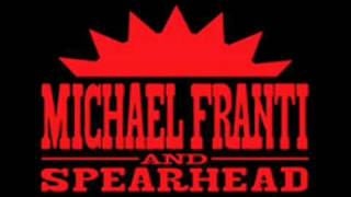Michael Franti & Spearhead - Anytime You Need Me