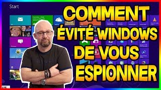 Comment empêcher Windows 10 de vous espionner ★ tuto google