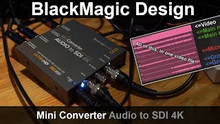 BlackMagic Design Mini Converter Audio to SDI 4K review