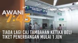 Tiada lagi caj tambahan ketika beli tiket penerbangan mulai 1 Jun
