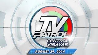 TV Patrol Central Visayas - August 29, 2014