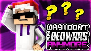 Why I DON'T play BEDWARS anymore