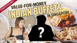 Value-For-Money Indian Buffets in Singapore   Eatbook Food Guide   EP 29