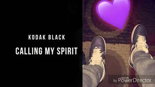 Kodak Black- calling my spirit (sped up) Video