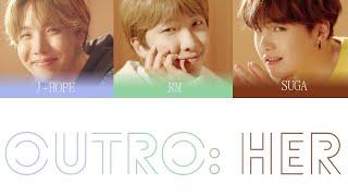 BTS (방탄소년단) - OUTRO : Her Color Coded Lyrics