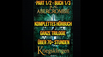 Hörbuch - Kriegsklingen - Joe Abercrombie (The First Law) Deutsch | Teil 1/2 (David Nathan) Buch 1/3
