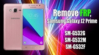 Remove FRP Samsung Galaxy J2 Prime G532G-M-F Bypass Google Account