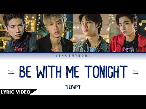 TEMPT - Be With Me Tonight (Thai/Rom/Eng) Lyric Video