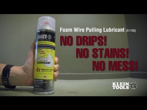 No Drips: Foam Wire Pulling Lubricant