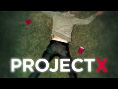 Project X - We Want some Pu**y [OST] Original Soundtrack