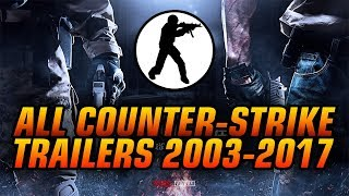All Counter-Strike Trailers 2003-2017