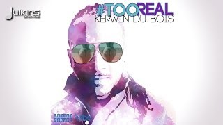 "Kerwin Du Bois - Too Real ""2014 Soca Music"" (Produced By London Future) ""Official"""