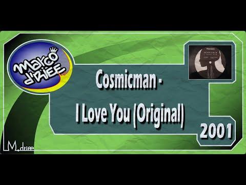 Cosmicman - I Love You (Original) - 2001