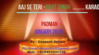 Aaj Se Teri Padman .......clean karaoke with lyrics by Deepesh Sejwar