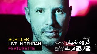 SCHILLER LIVE IN TEHRAN –Featurette