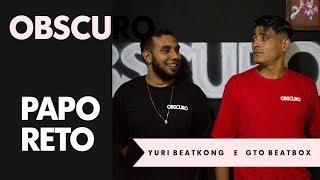 Obscuro Entrevista Yuri BeatKong e GTO BeatBox - Ep.21