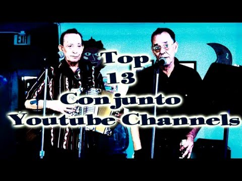 Best Conjunto Youtube Channels by Lupito Acuna