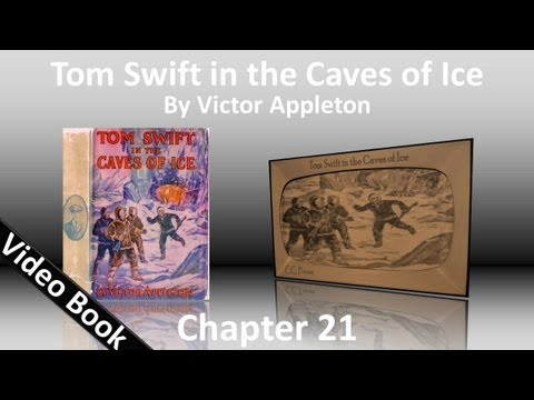 Chapter 21 - Tom Swift in the Caves of Ice by Victor Appleton