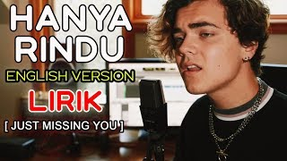 Lirik Lagu Hanya Rindu ENGLISH VERSION by Alexander Stewart - Andmesh ( Just Missing You Lyrics ).